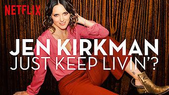 Jen Kirkman: Just Keep Livin'? (2017)