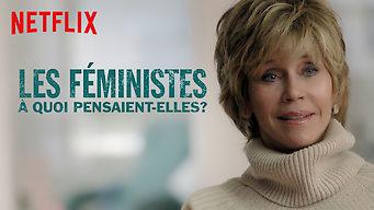 Les féministes : À quoi pensaient-elles ? (2018)