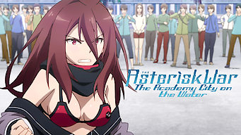 The Asterisk War : The Academy City on the Water (2015)