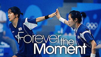 Forever the Moment (2008)
