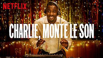 Charlie, monte le son (2019)