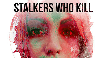 Stalkers Who Kill (2015)
