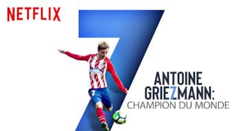 Antoine Griezmann : Champion Du Monde (2019)