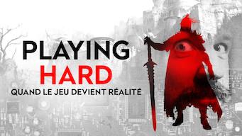 Playing Hard : Quand le jeu devient réalité (2018)