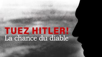 Tuez Hitler ! La chance du diable (2015)